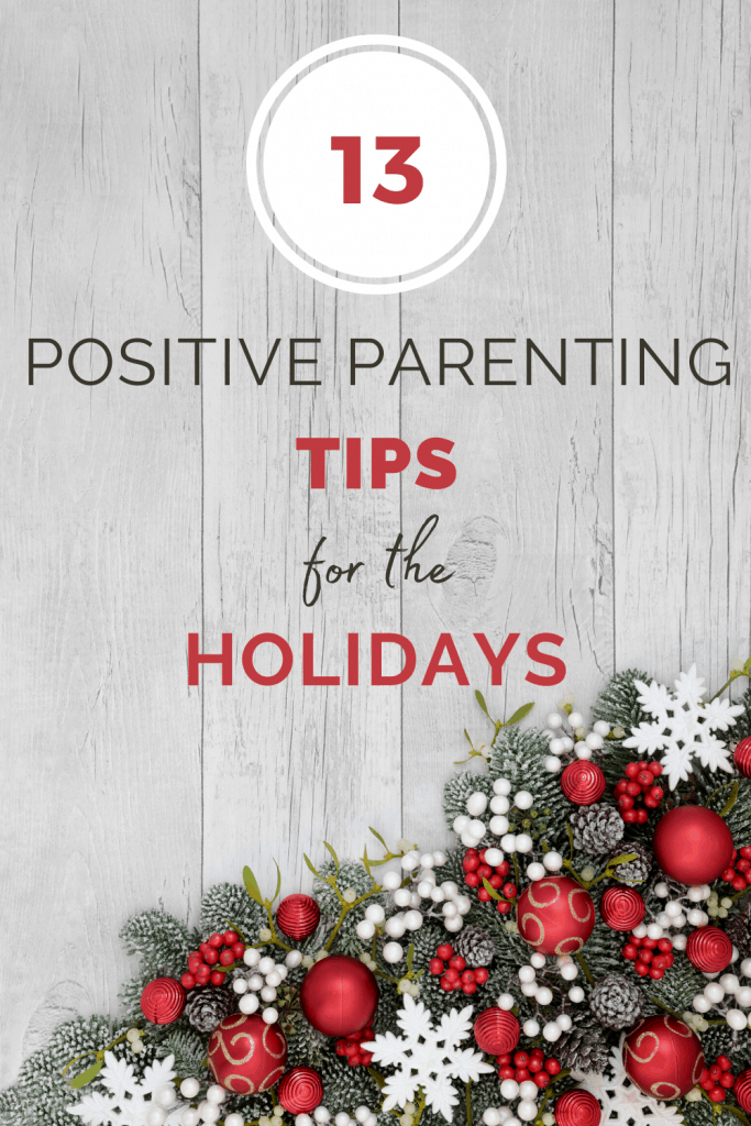 13 Positive Parenting Tips for the Holidays