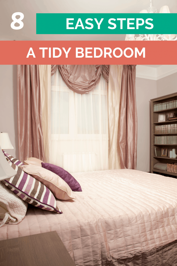8 Easy Steps to a Tidy Bedroom.