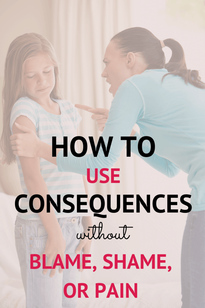 Consequences can work without causing trauma. Learn how to implement consequences without Blame, Shame or Pain.