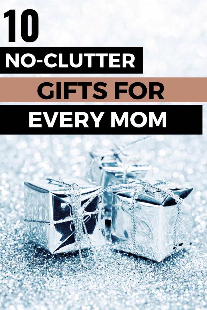 Looking for the perfect gift for mom? Here are 10 clutter free gift ideas!
