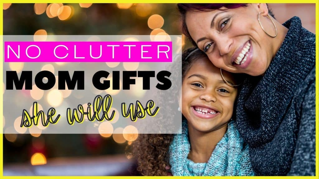 Gifts moms will actually use that create NO Clutter