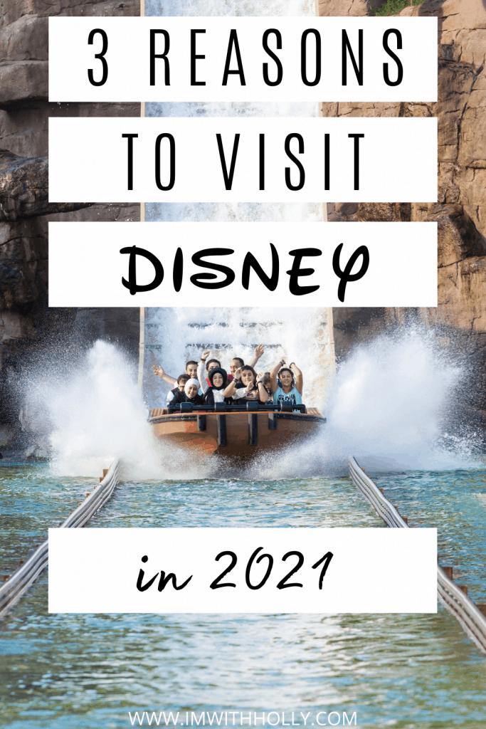3 Reasons to Visit Disney in 2021