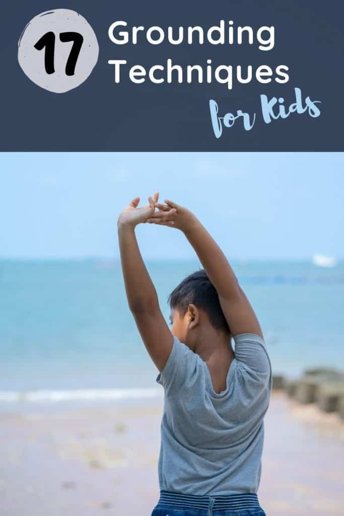 Looking for ways to manage big emotions? Here are 17 super easy grounding techniques for kids that they will use for a lifetime.