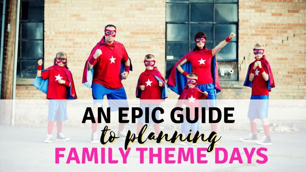 planning family theme days