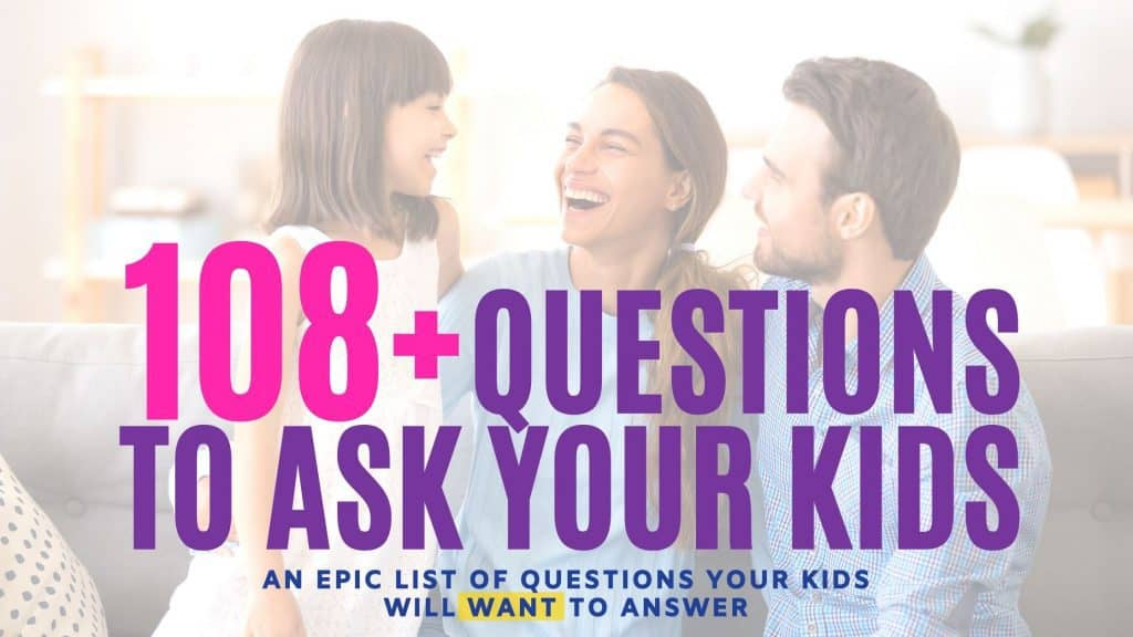 questions to ask your kids