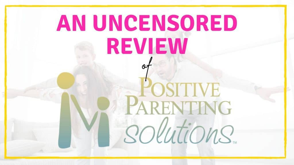 review of positive parenting solutions