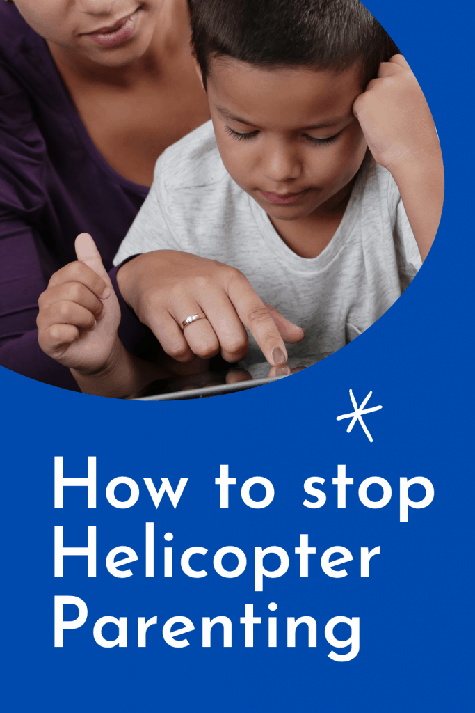 Helicopter Parenting doesn't work. Here's why, and what you can do instead of being a helicopter parent. Your kids will thank you!