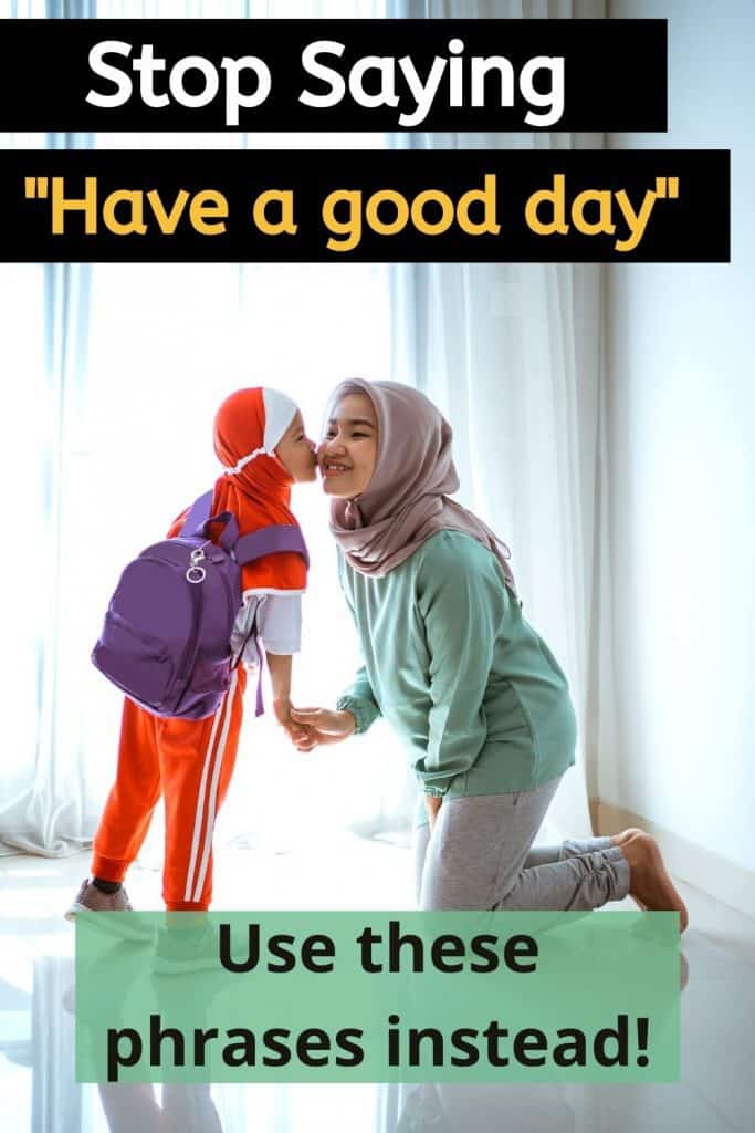 Spice up your morning routine with these unique ways to say Have a Good Day! Use this opportunity to strengthen your family & relationships!