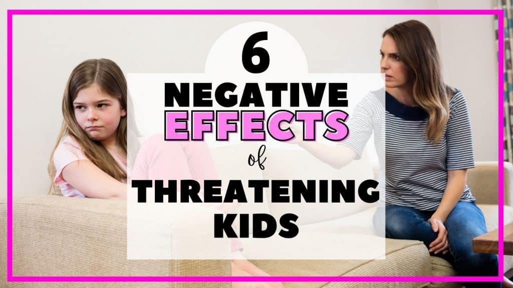 negative effects of threatening kids