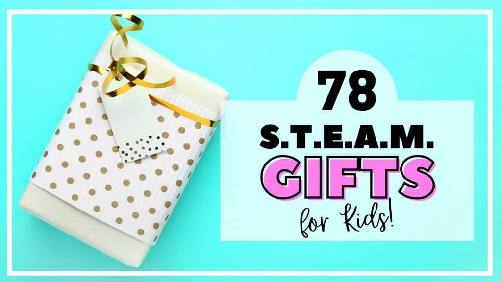 STEAM Gifts for Kids