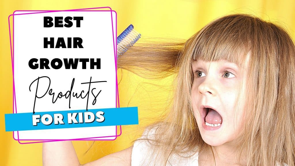 best hair growth products for kids