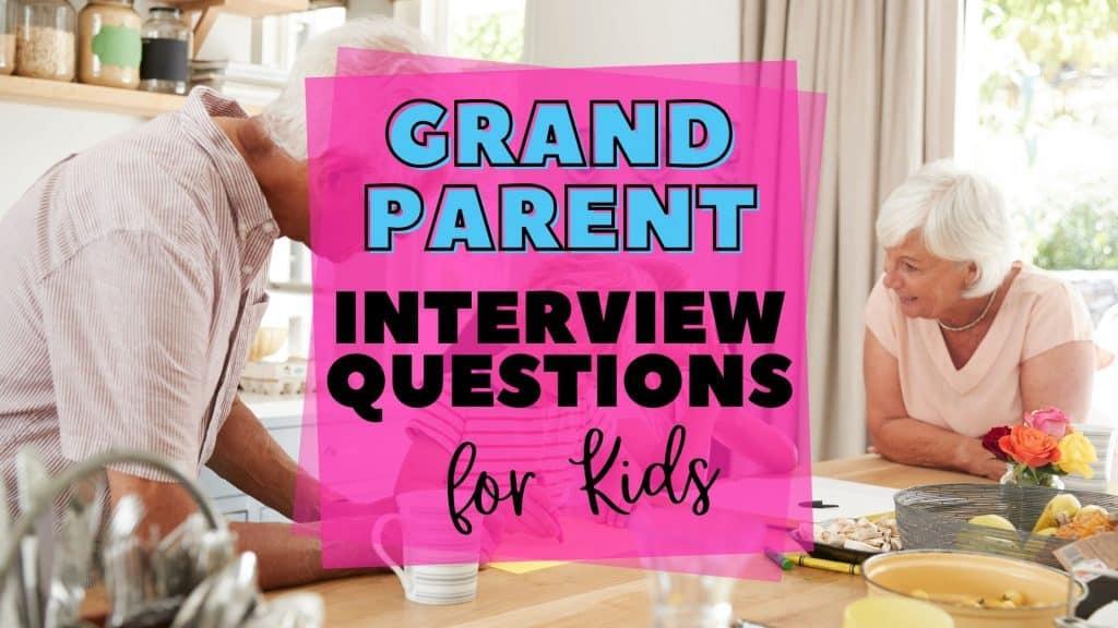 grandparent interview questions