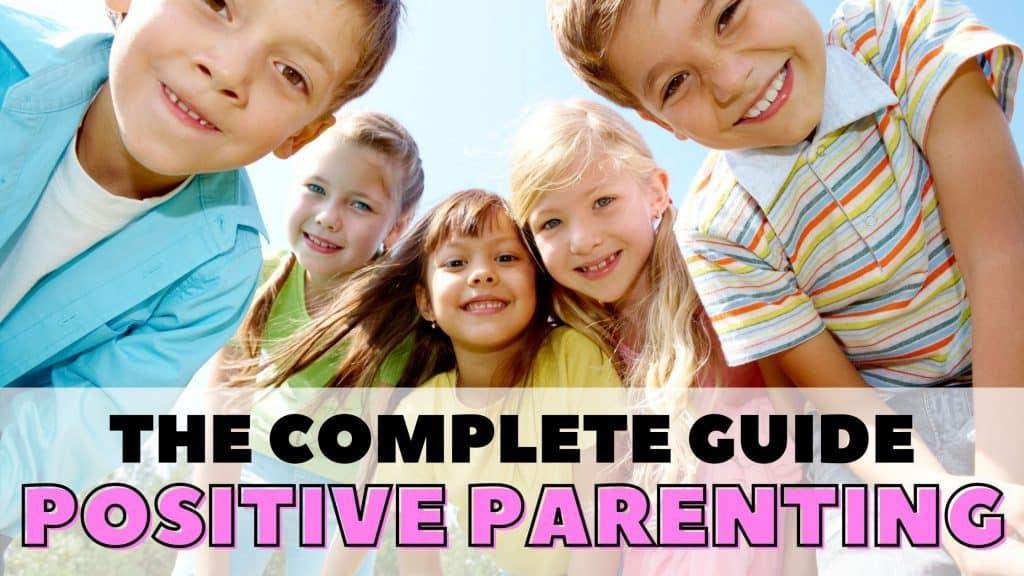 Positive parenting strategies for parents