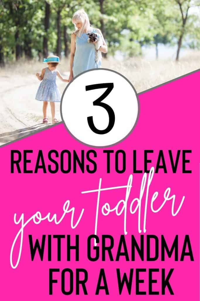 Thinking about leaving your toddler with the grandparents for a week? Here's why you should and how to pull it off with no mom-guilt!