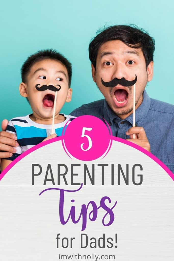 Looking for ways to level up your dad-skills? Here's 5 actionable parenting tips for dads that you can use to improve your parenting today.