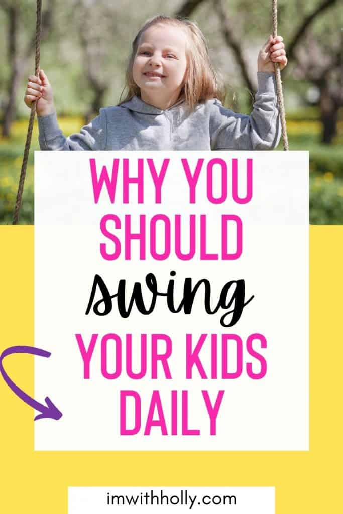 Wondering why swinging is one of the best activities for kids? Here's how swinging benefits kids, and why you should do it every single day.