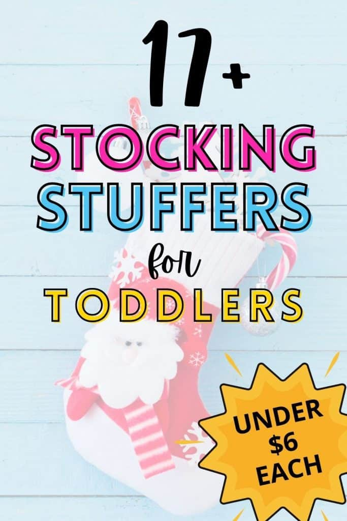 Looking for the perfect toddler stocking stuffers without breaking the bank? Here are 17 great options under $6 to keep your kids busy!
