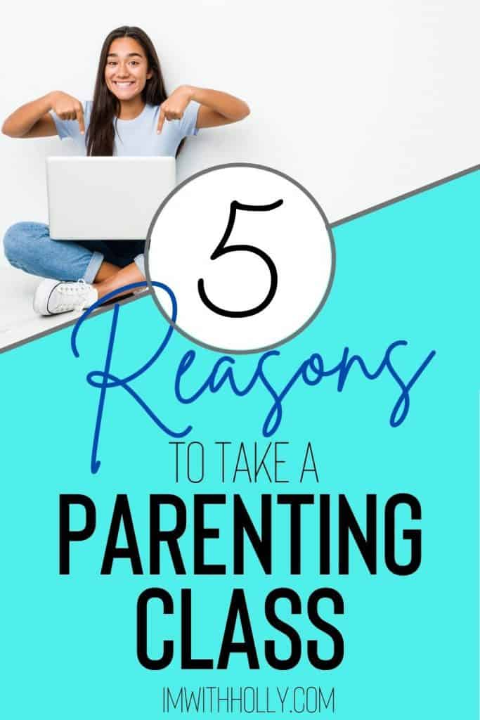 Wondering why parents should take parenting classes? Here are 5 ways every parent benefits from a parenting course. #5 will surprise you!