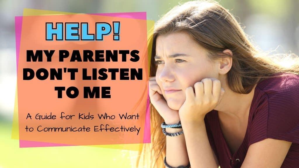 Help! My Parents Wont Listen