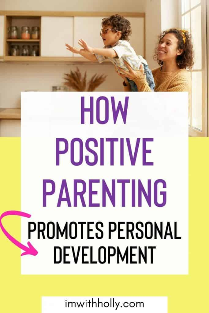How can positive parenting can encourage personal development? Here's how Positive Parenting can empower your family to be better humans.