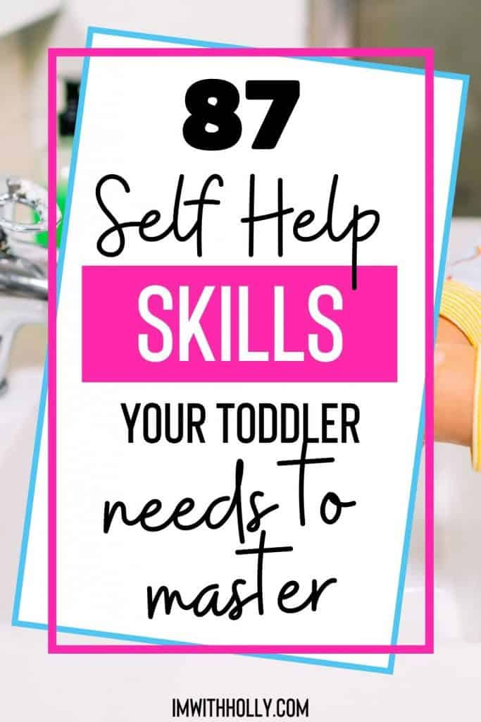 Ready for your kids to gain some independence? Here are 87 self help skills for toddlers ages 18mo to 3 years! [Bonus Printable Included]
