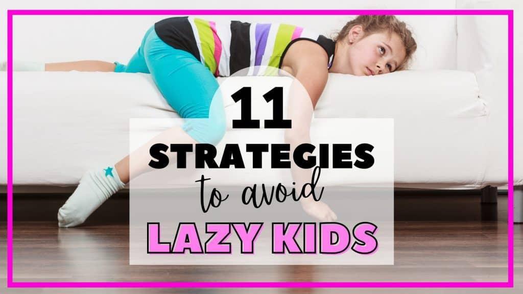 Avoid Lazy kids