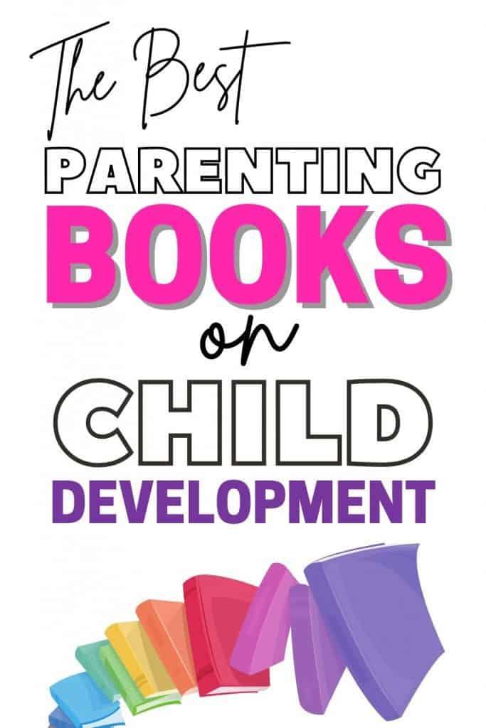 The best parenting books on child development.