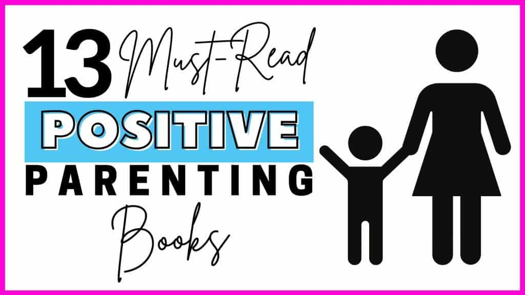 Must read positive parenting books