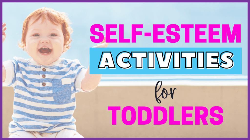 Self esteem activities for toddlers