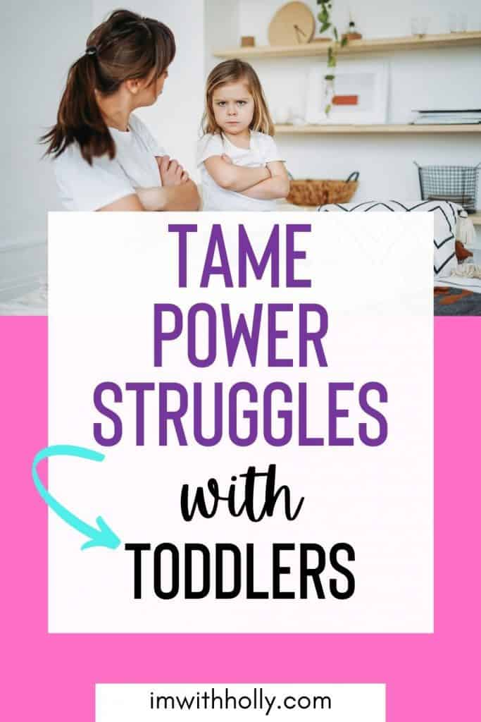How to tame power struggles with toddlers.