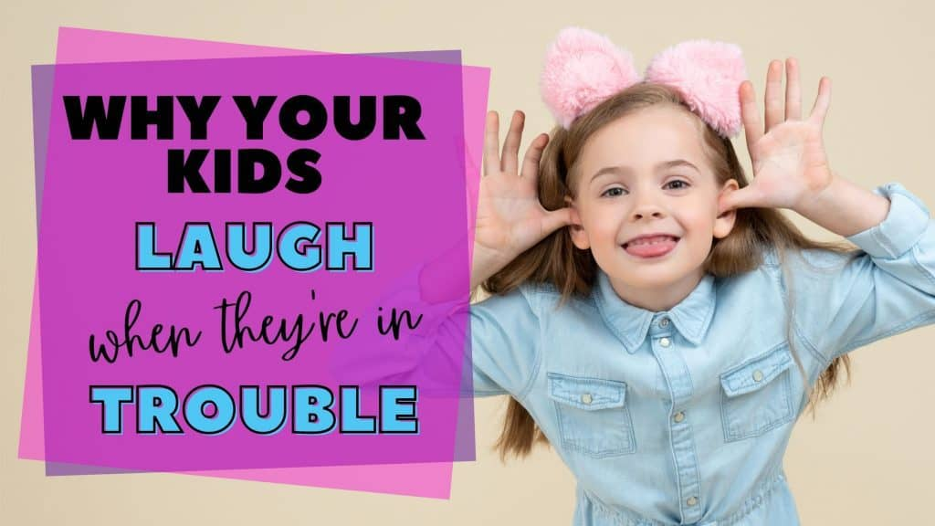 Why your child laughs when disciplined