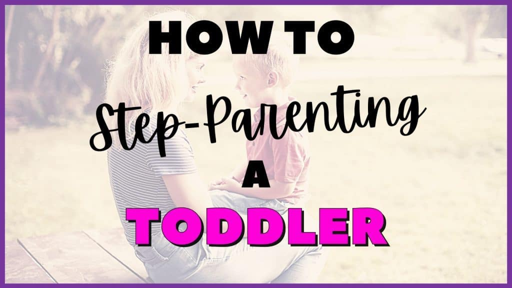 how to be a stepmom to a toddler