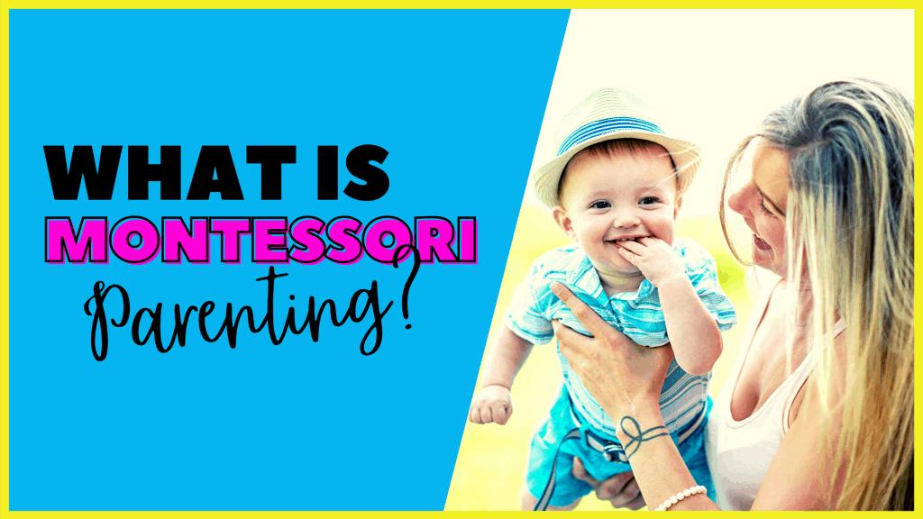 What is Montessori parenting