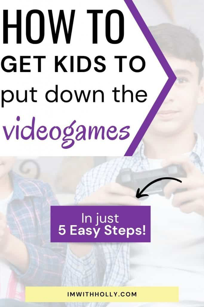 how to get kids to stop playing video games