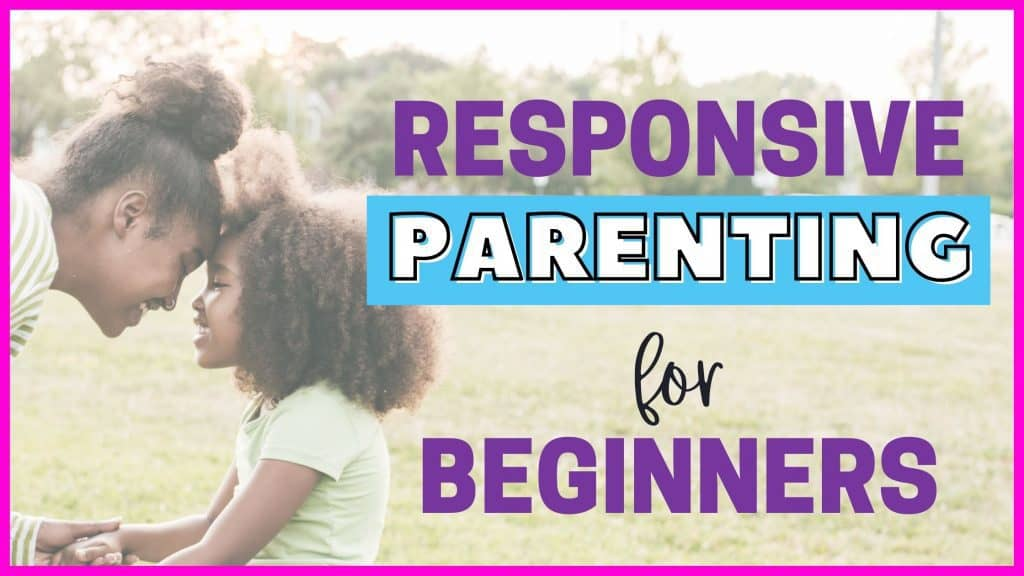 What is responsive parenting