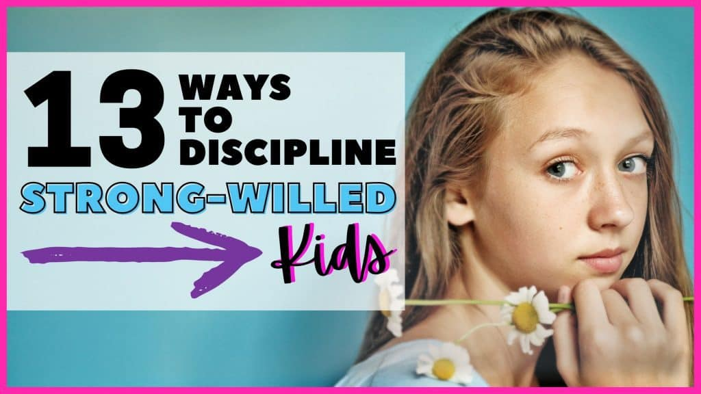how to discipline strong willed kids