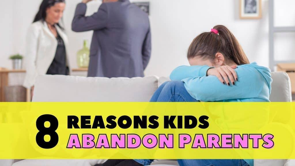 why kids abandon parents
