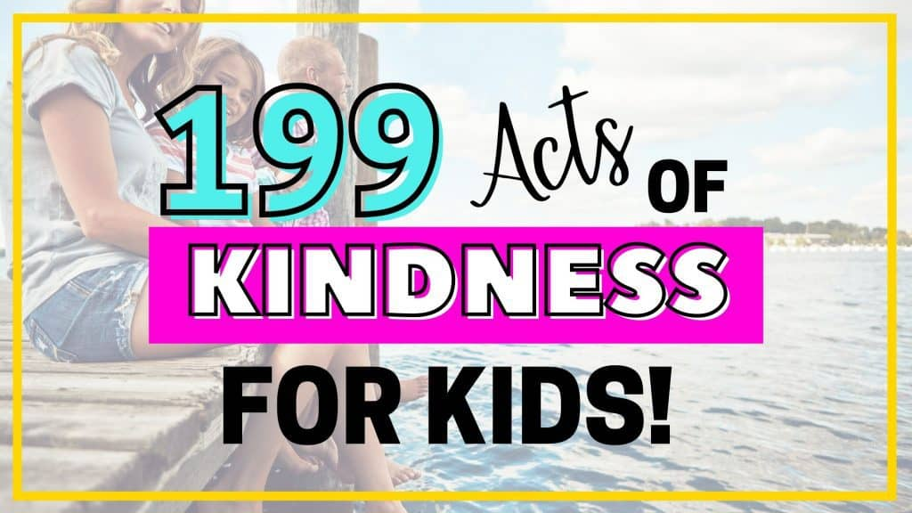 199 acts of kindness for kids