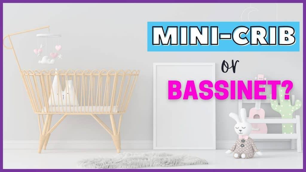 Bassinet vs mini crib