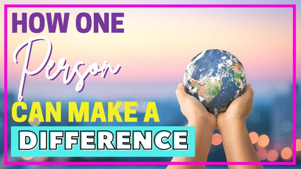One person can make a difference in the world