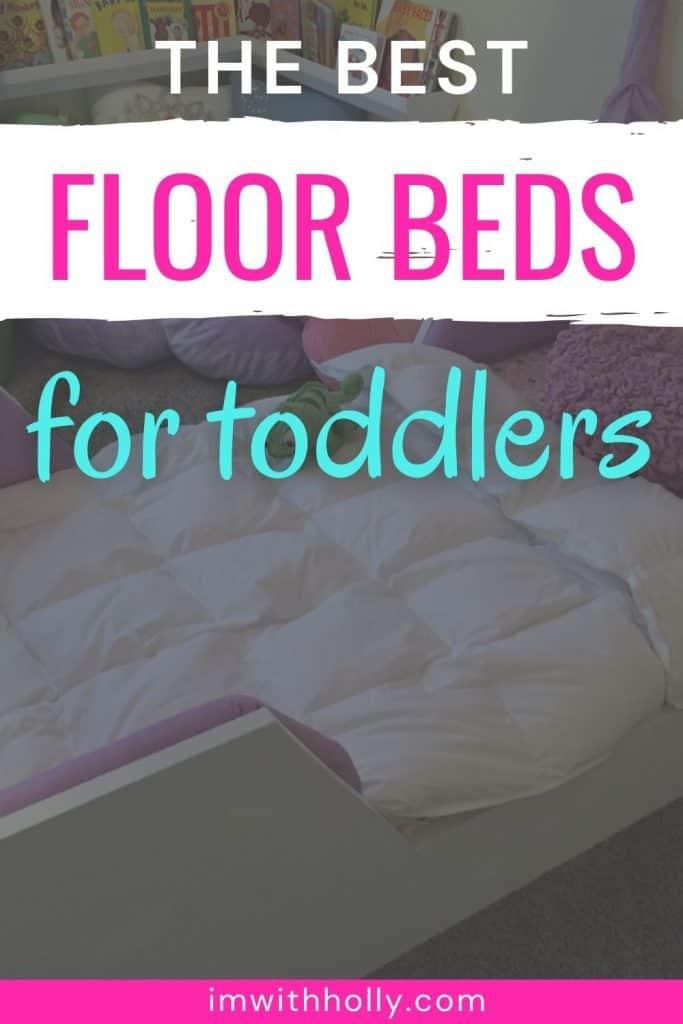 best toddler floor beds
