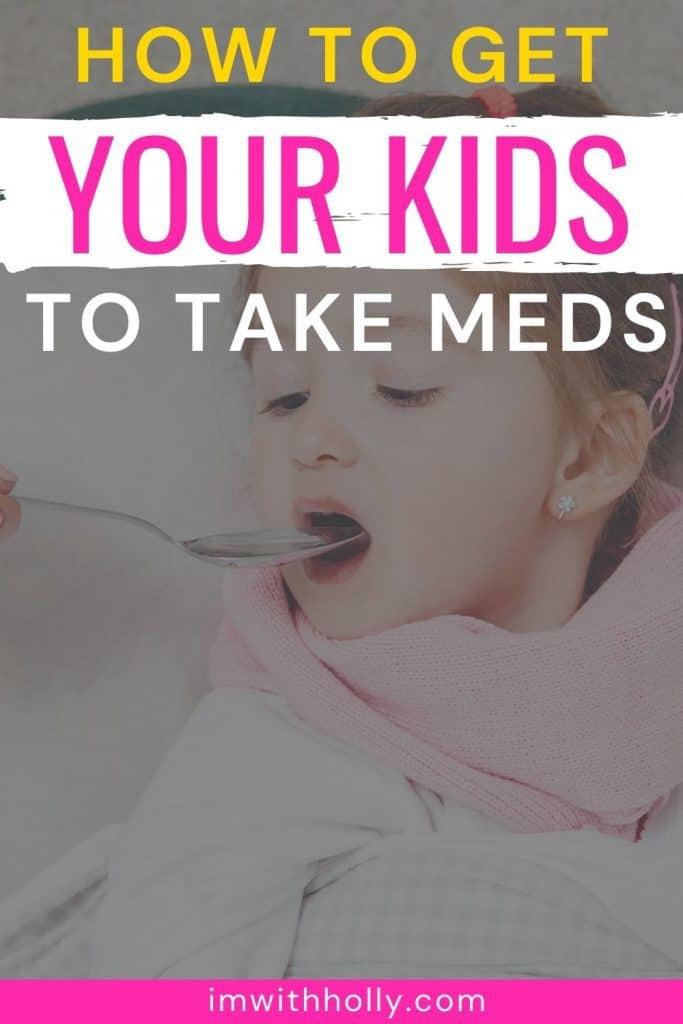 get kids to take meds