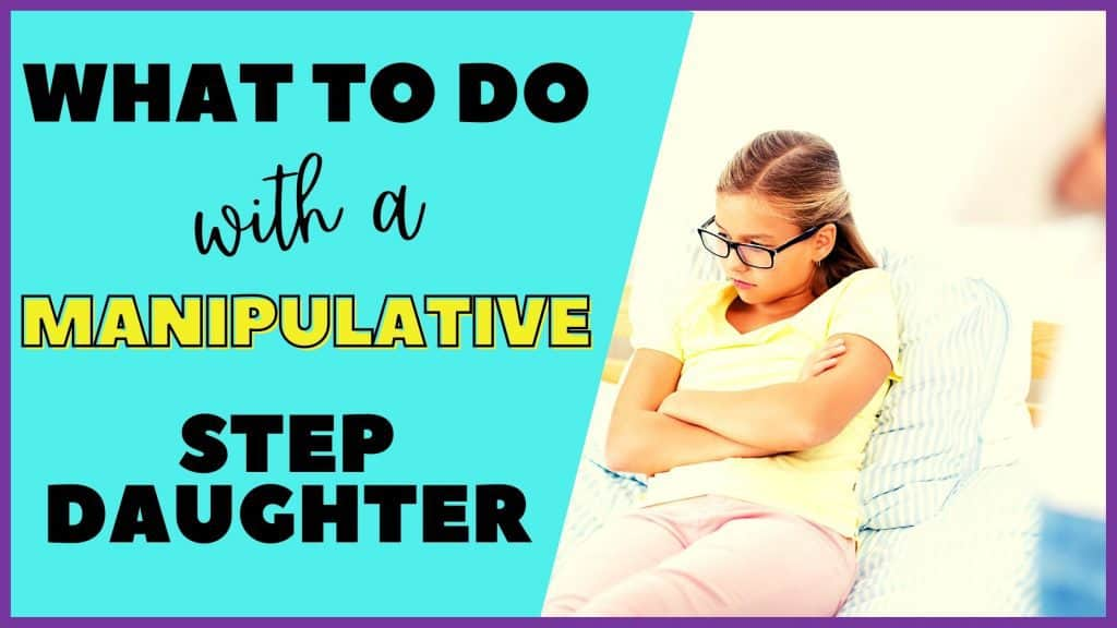 manipulative step daughter
