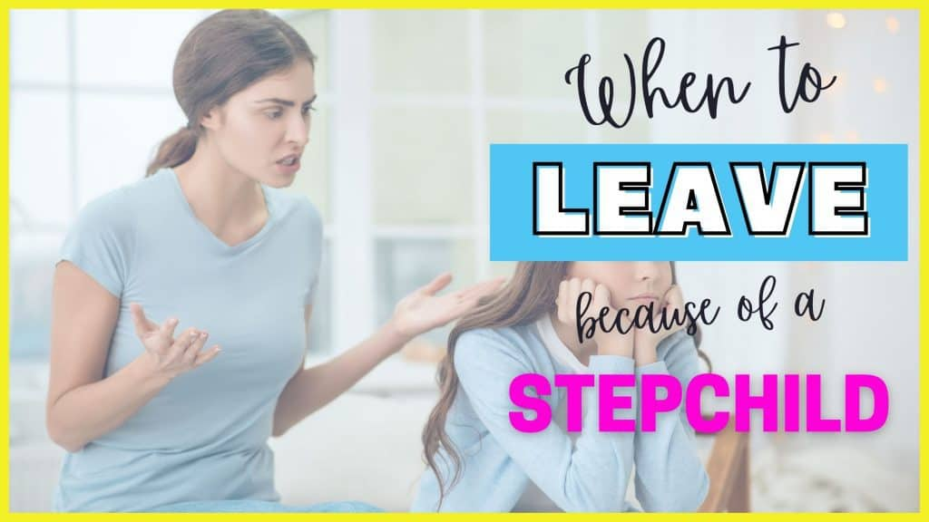 when to leave because of a step child