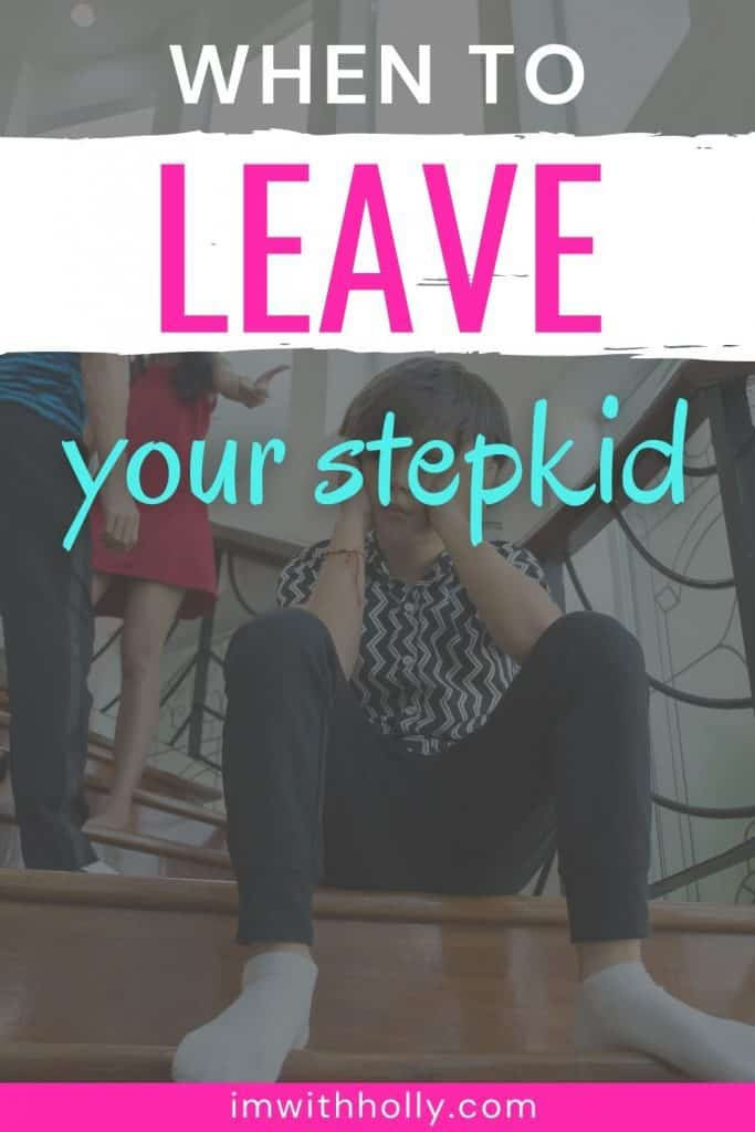 when to leave because of a stepchild
