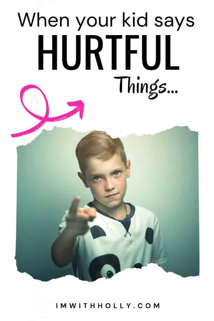 what to do when your kid say hurtful things